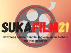 Sukafilm21 - Download Dan Nonton Bioskop Online Sub Indo